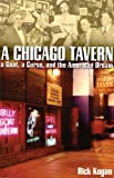A Chicago Tavern, Rick Kogan, 1893121496