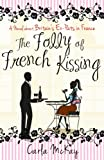 The Folly of French Kissing, Carla McKay, 1908096101