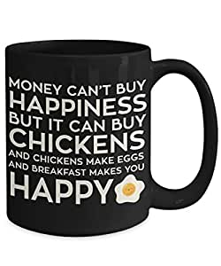 Money Can't Buy Happiness But It Can Buy Chickens Breakfast Coffee Mug