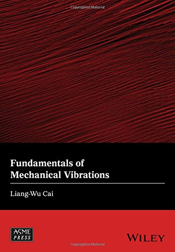 Fundamentals of Mechanical Vibrations (Wiley-ASME Press Series)