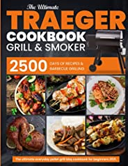 Traeger Grill & Smoker Cookbook for Beginners 2021: The Ultimate 2500 Days of Recipes & Barbecue Grill