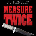Measure Twice | J. J. Hensley