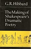 The Making of Shakespeare's Dramatic Poetry, G. R. Hibbard, 0802064248