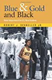 Blue & Gold and Black: Racial Integration of the U.S. Naval Academy (Williams-Ford Texas A&M University Military History Series)