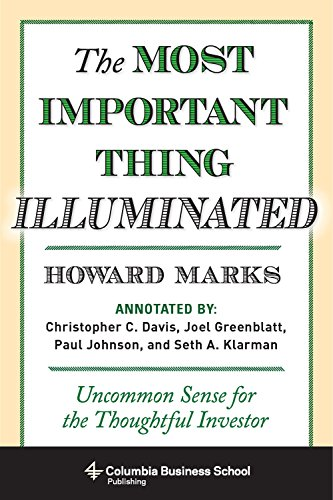 The Most Important Thing Illuminated: Uncommon Sense for the Thoughtful Investor (Columbia Business School - Mastering Accounting