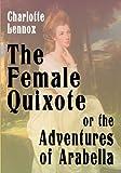 The Female Quixote or the Adventures of Arabella, Charlotte Lennox, 1438279159
