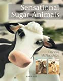 Sensational Sugar Animals, Frances McNaughton, 184448744X