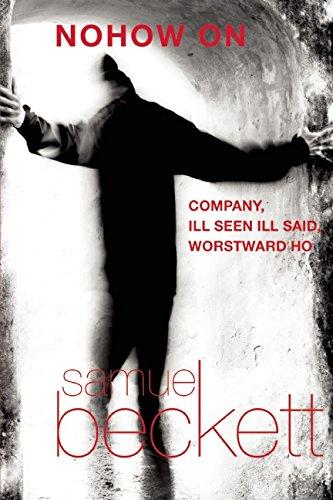 Nohow On: Company, Ill Seen Ill Said, and Worstward Ho [Samuel Beckett] (Tapa Blanda)