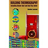 Building thermography: including blower door and heat flux meter
