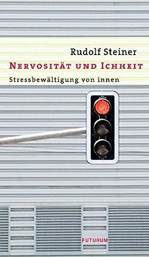 Nervosität und Ichheit: Stressbewältigung von innen
