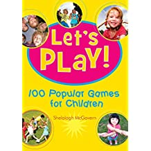 Let's Play: 100 Popular Games for Children