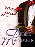 My Hero, Debbie Macomber, 0786291028