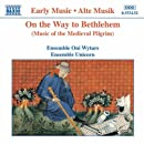On the Way to Bethlehem: Music of Medieval Pilgrim