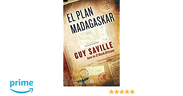 El plan Madagaskar (Spanish Edition): Guy Saville: 9788466660624: Amazon.com: Books