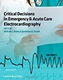 Critical Decisions in Emergency and Acute Care Electrocardiography, , 1405159065