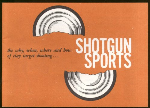 Shotgun Sports: National Shooting Sports Foundation booklet 1970