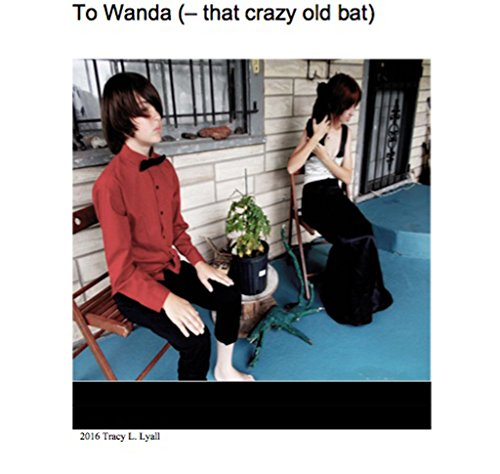 To Wanda - that crazy old bat