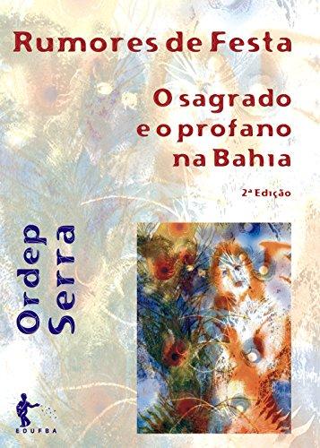 Rumores de festa: o sagrado e o profano na Bahia (Portuguese Edition)