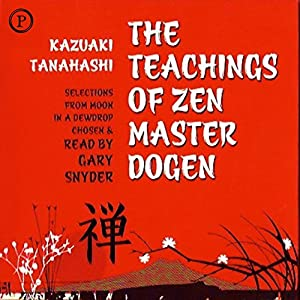 The Teachings of Zen Master Dogen Audiobook