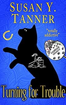 Turning for Trouble (Familiar Legacy Book 7) by [Tanner, Susan Y.]