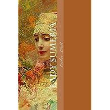 Lady Sumeria: Colección Mundo Antiguo (Spanish Edition)
