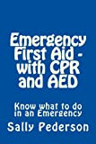 Emergency First Aid - with CPR and AED, Sally Pederson, 1478152931