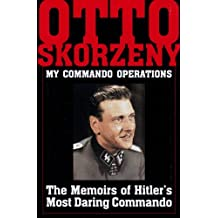 My Commando Operations: The Memoirs of Hitler's Most Daring Commando (Schiffer Military History) (Schiffer Book for Hobbyists and Carvers) by Otto Skorzeny (1995-01-01)