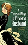 the 1000 best recipes - A Thousand Ways to Please a Husband: With Bettina's Best Recipes