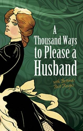A Thousand Ways to Please a Husband: With Bettina's Best Recipes by Dover Publications (Image #2)