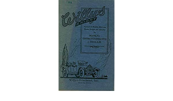 Amazon.com: 1917 1918 1919 Willys Knight 88-4 Owners Manual Spanish: Entertainment Collectibles