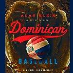 Dominican Baseball: New Pride, Old Prejudice | Alan Klein