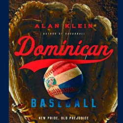 Dominican Baseball: New Pride, Old Prejudice