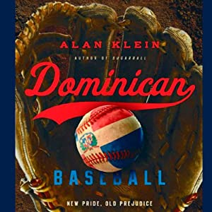 Dominican Baseball: New Pride, Old Prejudice Audiobook