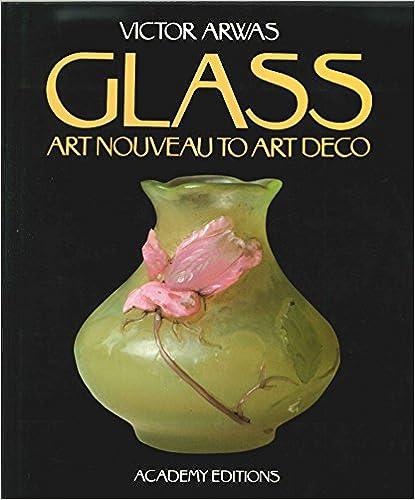 Lataa oppikirjoja verkossa pdf GLASS. Art Nouveau to Art Deco. 0856709263 PDF PDB