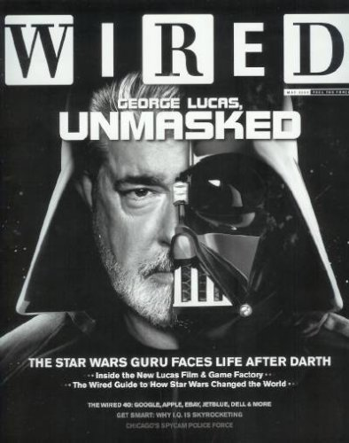 Wired Magazine - May 2005: George Lucas Unmasked, Steve Jobs, and More! (Single Issue Magazine)