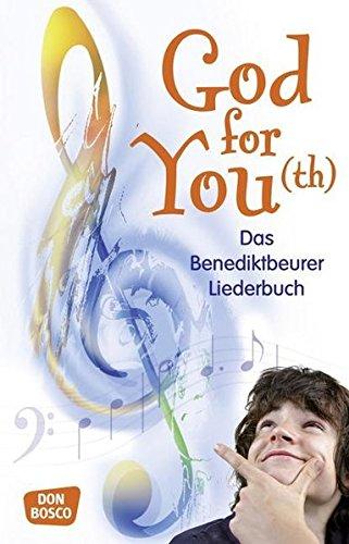 God for You(th): Das Benediktbeurer Liederbuch - 560 Neue Geistliche Lieder