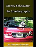 img - for Stoney Schnauzer, An Autobiography book / textbook / text book