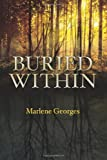 Buried Within, Marlene Georges, 1494853477