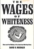 The Wages of Whiteness, David R. Roediger, 0860913341