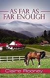 As Far as Far Enough, Claire Rooney, 1594931402