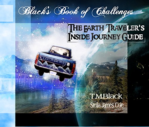 Black's Book Of Challenges The Earth Traveler's Inside Journey Guide : T.M. Black Stella James Cole