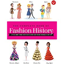 The Complete Book of Fashion History: A stylish journey through history and the ultimate guide for being fashionable in every era