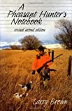 A Pheasant Hunter's Notebook, Larry Brown, 0892726083
