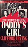 Front cover for the book Daddy's Girl: The Campbell Murder Case by Clifford Irving