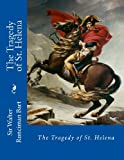 The Tragedy of St. Helena, Walter Bart, 1478336137