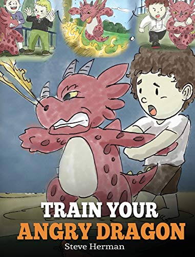 Little Girl Upset On Halloween (Train Your Angry Dragon: Teach Your Dragon To Be Patient. A Cute Children Story To Teach Kids About Emotions and Anger Management. (Dragon Books for Kids) (My Dragon)