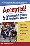 Accepted! 50 Successful College Admission Essays, Tanabe and Kelly Tanabe, 1932662243