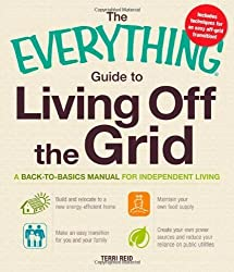 (The Everything Guide to Living Off the Grid: A Back-to-Basics Manual for Independent Living) By Terri Reid (Author) Paperback on (Aug , 2011)