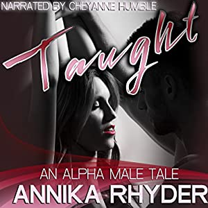Taught: An Alpha Male Tale Audiobook