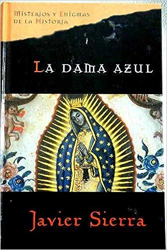 La Dama Azul: Amazon.es: Sierra, Javier: Libros